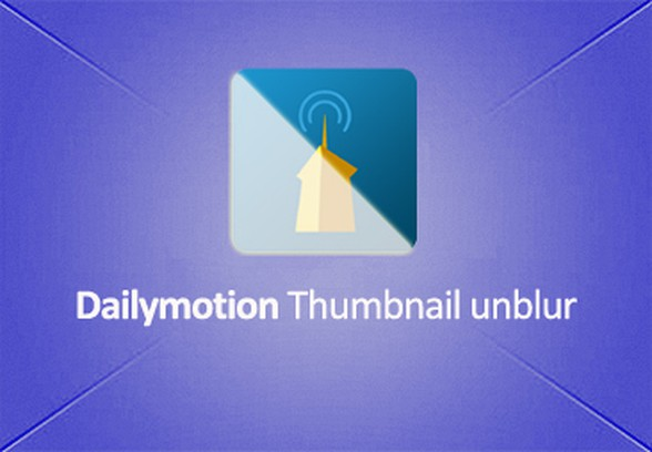 Dailymotion Thumbnail unblur extension - Opera add-ons